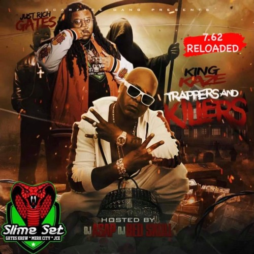 And Killers 7.62 Reloaded - Just Rich Gates & King Kaze (DJ ASAP, DJ Red Skull)