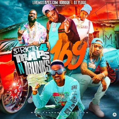 Various Artists - Strictly 4 The Traps N Trunks 169