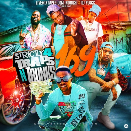 Strictly 4 The Traps N Trunks 169 - Traps-N-Trunks, DJ Plugg