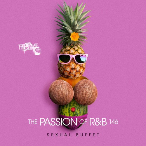 The Passion Of R&B 146 - DJ Triple Exe