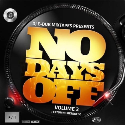No Days Off 3  - DJ E-Dub