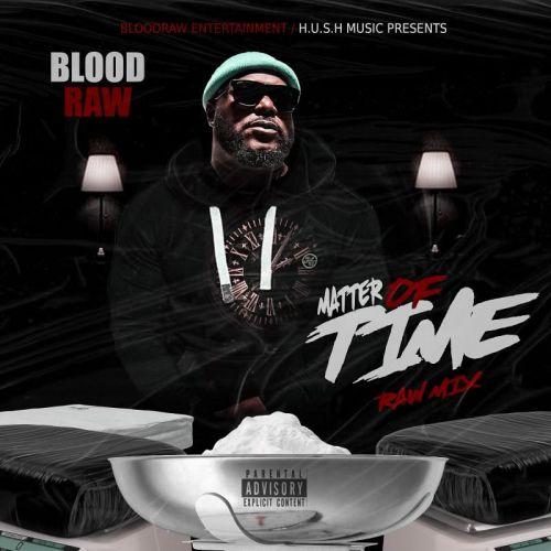 Blood Raw - Matter Of Time (Raw Mix) - Blood Raw