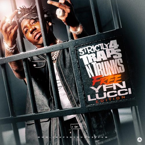 Strictly 4 The Traps N Trunks: Free YFN Lucci Edition - Traps-N-Trunks