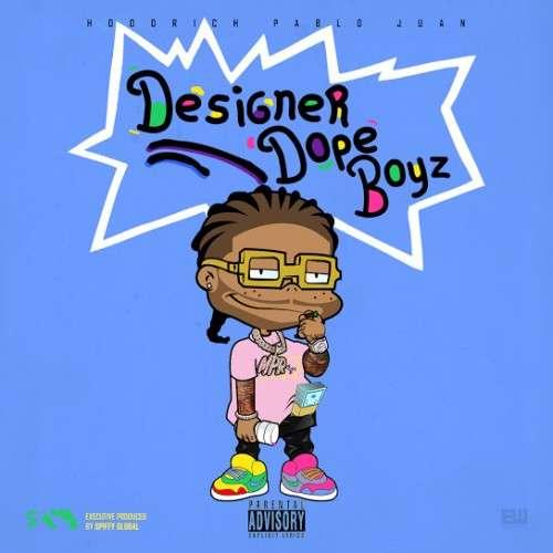 Hoodrich Pablo Juan - Designer Dope Boyz