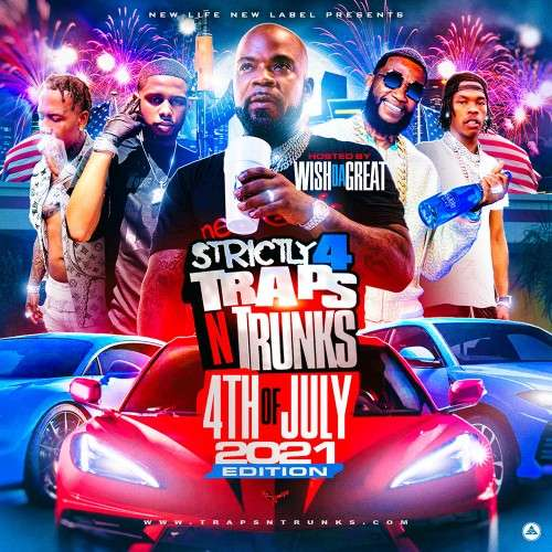 Various Artists - Strictly 4 The Traps N Trunks (4th Of July 2021 Edition)