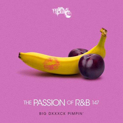The Passion Of R&B 147 - DJ Triple Exe