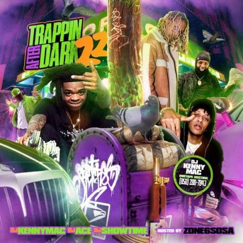Various Artists - Trappin After Dark 22 (Hosted By Zone 6 Sosa)