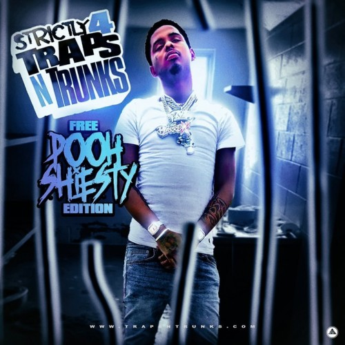 Strictly 4 The Traps N Trunks (Free Pooh Shiesty Edition) - Traps-N-Trunks