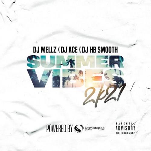 Summer Vibes 2k21 - DJ Mellz, DJ Ace, DJ HB Smooth