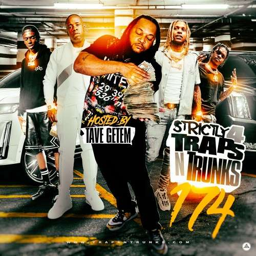 Various Artists - Strictly 4 The Traps N Trunks 174 (Hosted By Tave Getem)