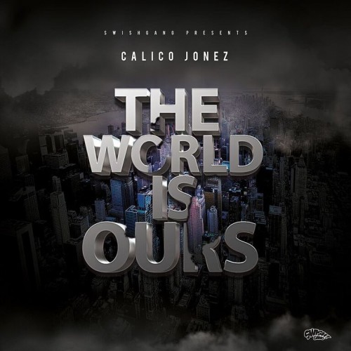 The World Is Ours - Calico Jonez ()