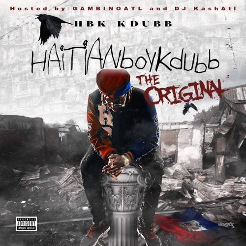 HaitianBoykdubb (The Original) - HBK KDubb (iAmGambinoATL, DJ Kash)