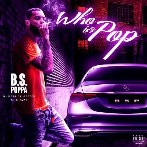 B.S. Poppa - Who Is Pop
