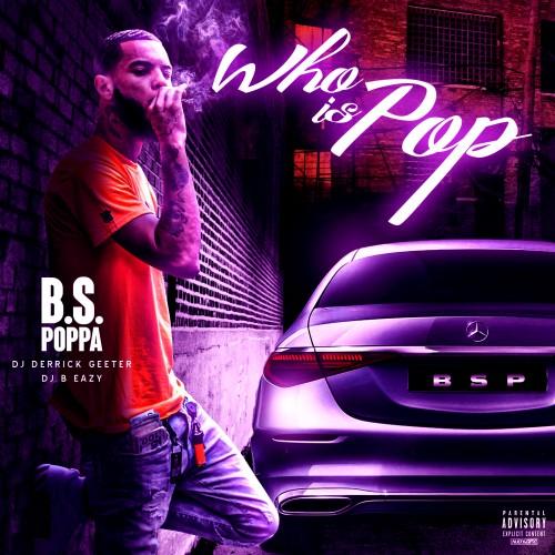 Who Is Pop - B.S. Poppa (DJ Derrick Geeter, DJ B Eazy)