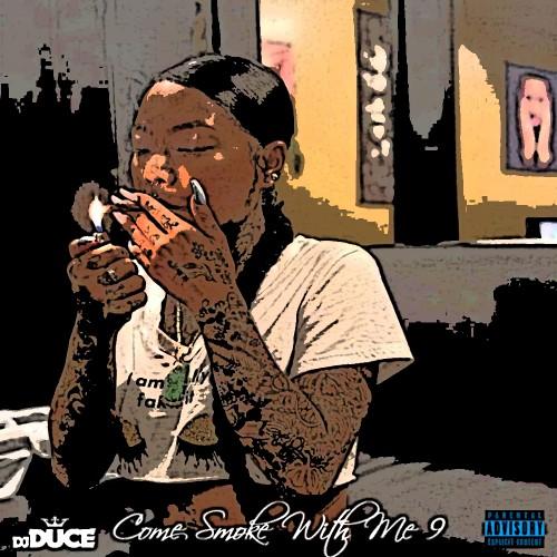 Come Smoke With Me 9 - DJ Duce