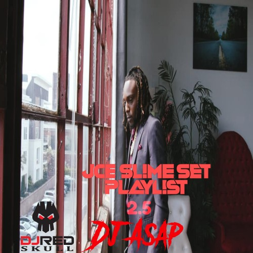 JCE Slime Set Playlist 2.5 - DJ Red Skull, DJ ASAP