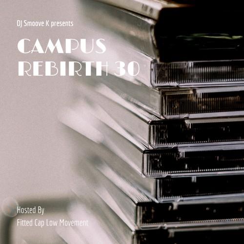 Campus Rebirth 30 - DJ Smoove K