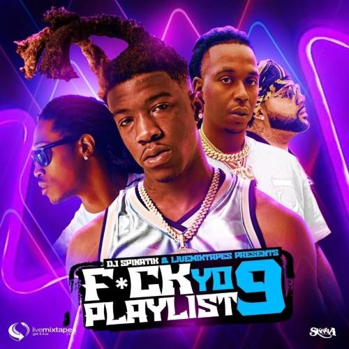 F*ck Yo Playlist 9 - DJ Spinatik, Get It Live