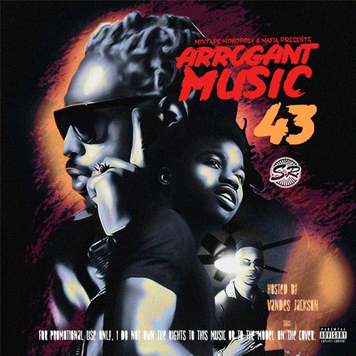 Arrogant Music 43 (Hosted By Vandes Jackson) - DJ S.R., Mixtape Monopoly