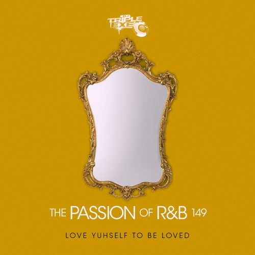 The Passion Of R&B 149 - DJ Triple Exe