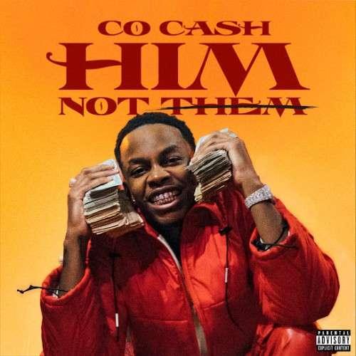 Co Cash - Him, Not Them